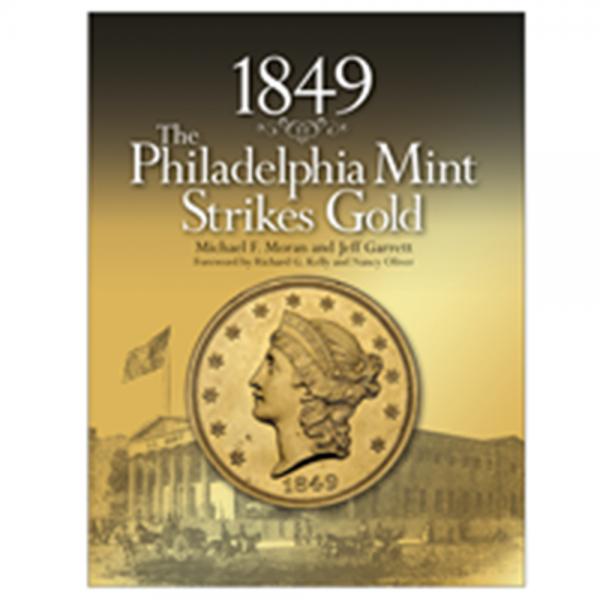 1849 The Philadelphia Mint Strikes Gold