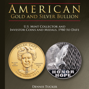 American Gold And Silver: US Mint Collector and Investor Coins And Medals,