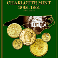Gold Coins of the Charlotte Mint: 1838—1861